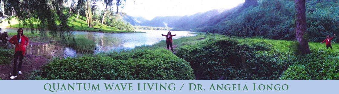 QUANTUM WAVE LIVING/ Dr. Angela Longo